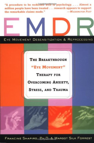 """EMDR The Breakthrough """"Eye Movement"""" Therapy for Overcoming Anxiety, Stress, and Trauma  2004 edition cover"""