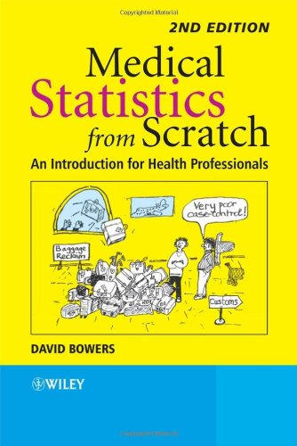 Medical Statistics from Scratch An Introduction for Health Professionals 2nd 2007 edition cover