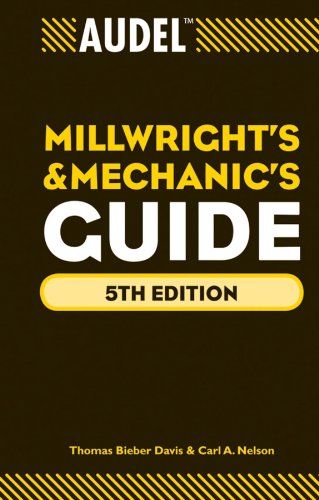 Millwright's and Mechanic's Guide  5th 2010 (Guide (Instructor's)) 9780470638019 Front Cover