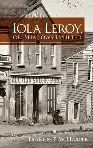 Iola Leroy, or, Shadows Uplifted   2010 edition cover