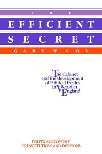Efficient Secret The Cabinet and the Development of Political Parties in Victorian England  2005 edition cover