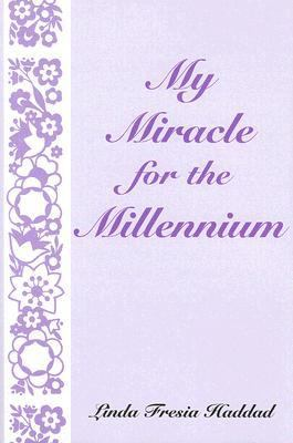 My Miracle for the Millenium  N/A 9780533155019 Front Cover