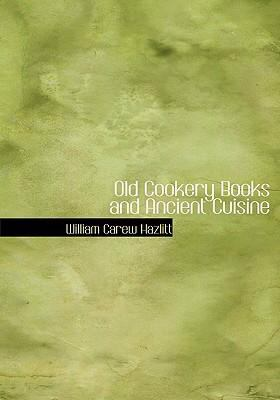 Old Cookery Books and Ancient Cuisine  2008 edition cover