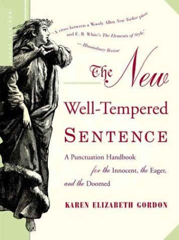 New Well-Tempered Sentence A Punctuation Handbook for the Innocent, the Eager, and the Doomed  1983 edition cover