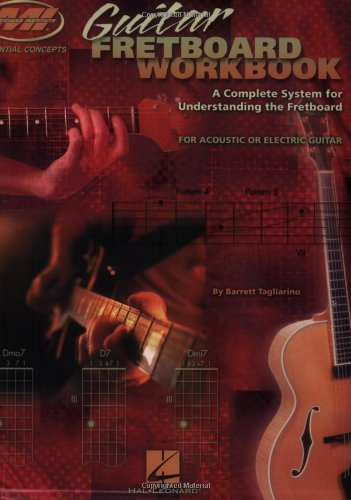 Guitar Fretboard Workbook A Complete System for Understanding the Fretboard P for Acoustic or Electric Guitar 2nd (Revised) edition cover