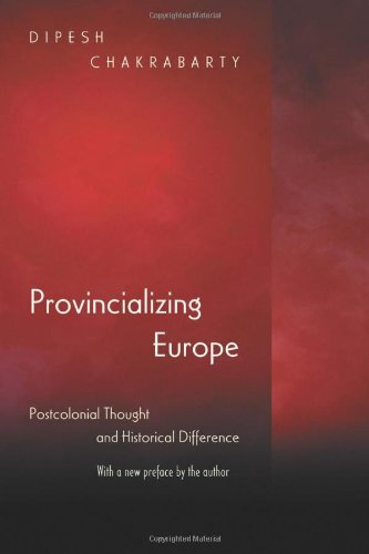 Provincializing Europe Postcolonial Thought and Historical Difference  2008 (Revised) edition cover