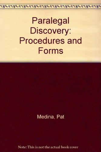 Paralegal Discovery Procedures and Forms 3rd 2001 (Revised) edition cover