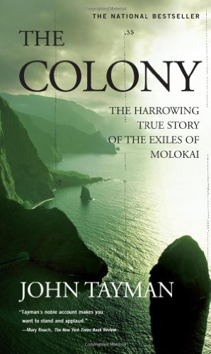 Colony The Harrowing True Story of the Exiles of Molokai  2007 edition cover