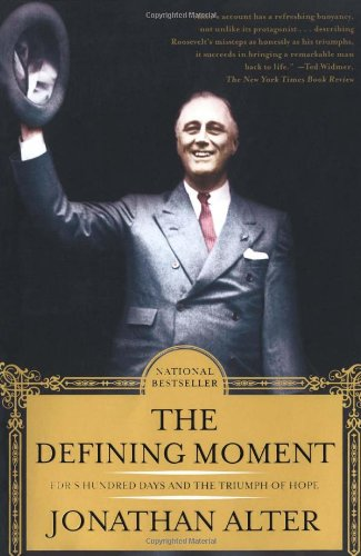 Defining Moment FDR's Hundred Days and the Triumph of Hope N/A edition cover