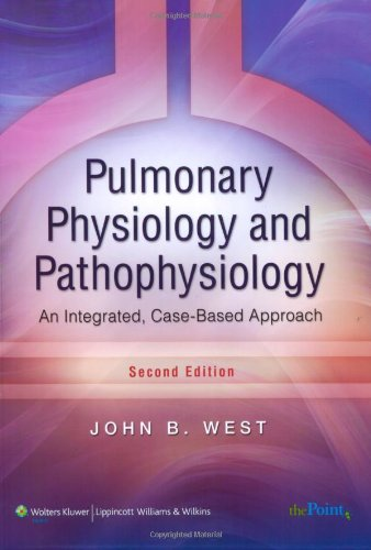 Pulmonary Physiology and Pathophysiology An Integrated, Case-Based Approach 2nd 2007 (Revised) edition cover