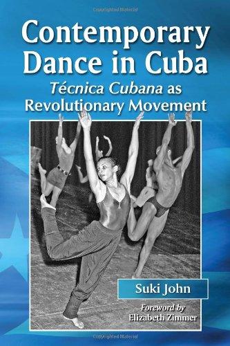 Contemporary Dance in Cuba Tecnica Cubana As Revolutionary Movement  2012 edition cover