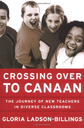 Crossing over to Canaan The Journey of New Teachers in Diverse Classrooms  2001 edition cover