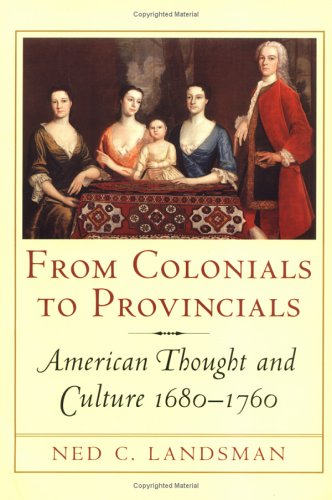 From Colonials to Provincials American Thought and Culture, 1680-1760  2000 (Reprint) edition cover