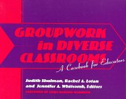 Groupwork in Diverse Classrooms A Casebook for Educators  1998 edition cover