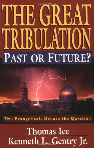 Great Tribulation--Past or Future? Two Evangelicals Debate the Question N/A 9780825429019 Front Cover