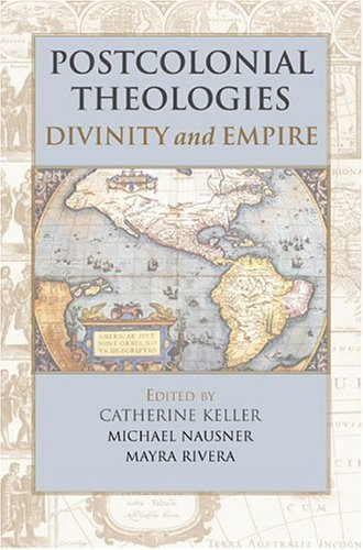 Postcolonial Theologies Divinity and Empire  2004 edition cover