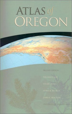 Atlas of Oregon, 2nd Ed  2nd 2001 (Revised) 9780871141019 Front Cover