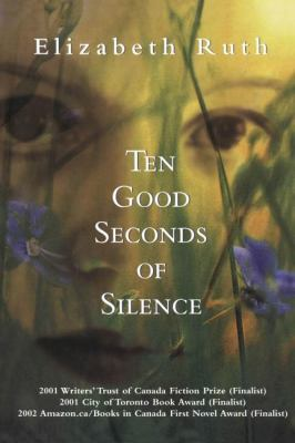 Ten Good Seconds of Silence A Novel  2001 9780889243019 Front Cover