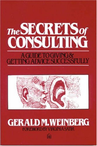 Secrets of Consulting A Guide to Giving and Getting Advice Successfully  1985 edition cover
