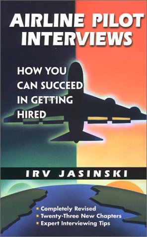Airline Pilot Interviews : How You Can Succeed in Getting Hired 2nd 2002 edition cover