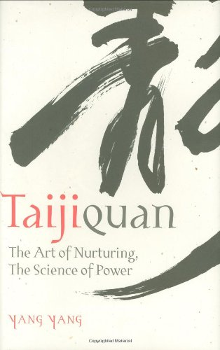 Taijiquan : The Art of Nurturing, the Science of Power 2nd 2004 9780974099019 Front Cover