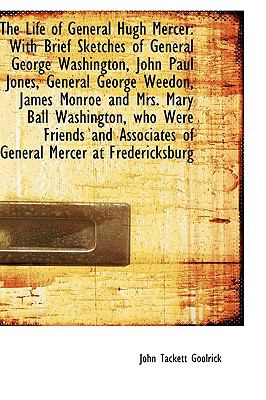 The Life of General Hugh Mercer: With Brief Sketches of General George Washington, John Paul Jones,  2009 edition cover