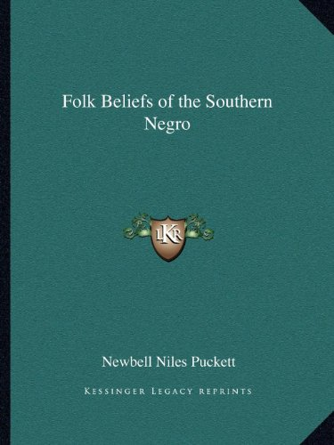 Folk Beliefs of the Southern Negro  N/A 9781162578019 Front Cover