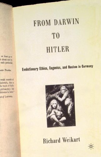 From Darwin to Hitler Evolutionary Ethics, Eugenics, and Racism in Germany  2004 edition cover