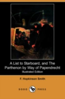 A List to Starboard, and The Parthenon by Way of Papendrecht:   2008 9781406575019 Front Cover