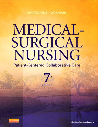Medical-Surgical Nursing Patient-Centered Collaborative Care, Single Volume 7th 2012 9781437728019 Front Cover