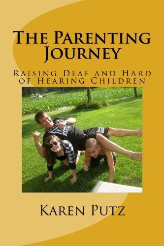 Parenting Journey, Raising Deaf and Hard of Hearing Children  N/A 9781479353019 Front Cover
