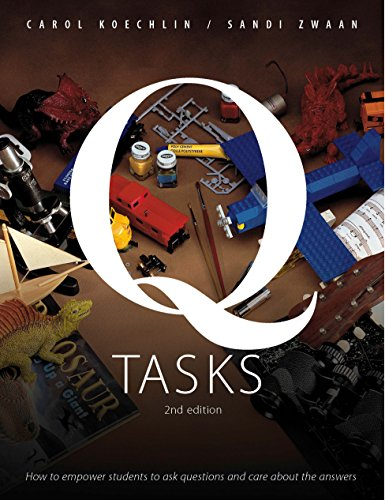 Q Tasks How to Empower Students to Ask Questions and Care about the Answers 2nd 2014 edition cover