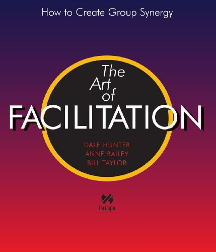 Art of Facilitation How to Create Group Synergy N/A edition cover
