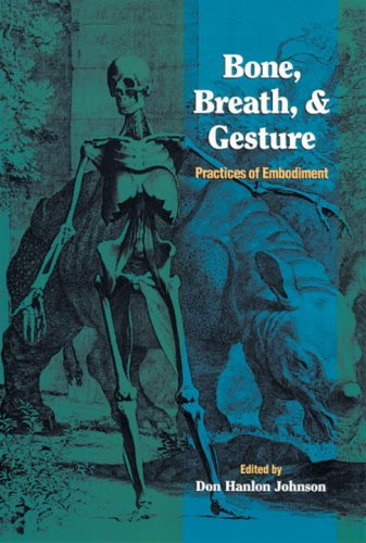 Bone, Breath, and Gesture Practices of Embodiment Volume 1 N/A edition cover