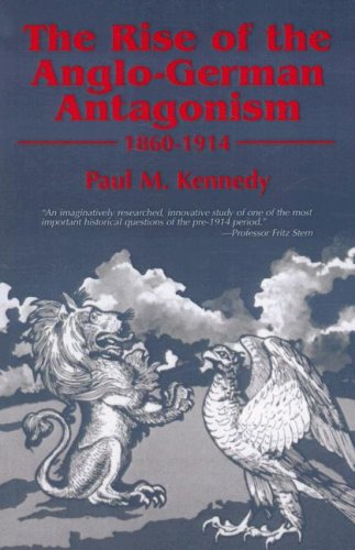 Rise of the Anglo-German Antagonism, 1860-1914   1988 edition cover