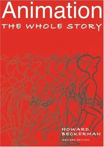 Animation The Whole Story  2003 (Revised) 9781581153019 Front Cover