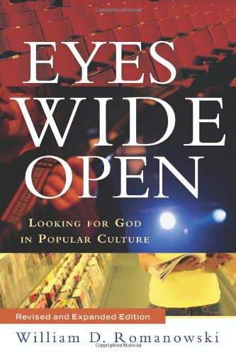 Eyes Wide Open Looking for God in Popular Culture  2007 (Revised) edition cover
