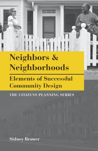Neighbors and Neighborhoods Elements of Successful Community Design  2012 9781611900019 Front Cover