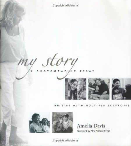 My Story A Photographic Essay on Life with Multiple Sclerosis  2004 9781932603019 Front Cover