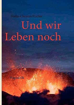 Und Wir Leben Noch  N/A 9783842339019 Front Cover