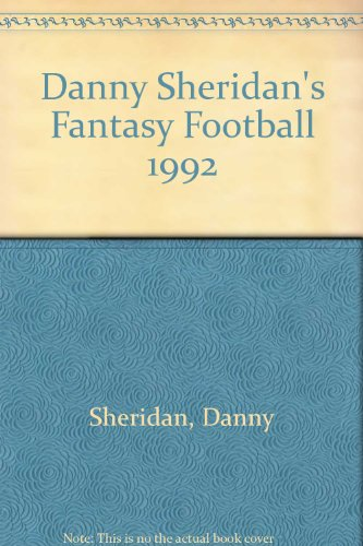 Danny Sheridan's Fantasy Football : The Nation's Leading Handicapper Presents the Game for Fans Everywhere N/A 9780020253020 Front Cover