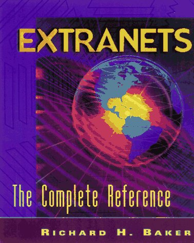 Extranets : The Complete Reference  1997 9780070063020 Front Cover
