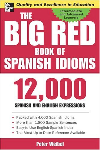 Big Red Book of Spanish Idioms 12,000 Spanish and English Expressions  2004 edition cover