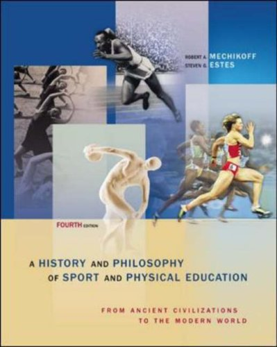 History and Philosophy of Sport and Physical Education From Ancient Civilizations to the Modern World 4th 2006 (Revised) edition cover