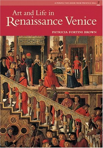 Art and Life in Renaissance Venice  2nd 2006 (Reissue) edition cover