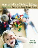 Inclusion in Early Childhood Settings Children with Special Needs in Canada 2nd 2010 9780132082020 Front Cover