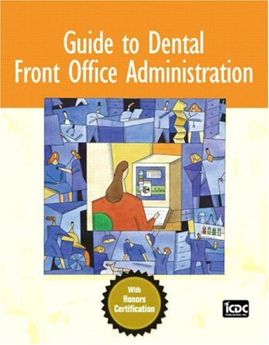 Guide to Dental Front Office Administration   2009 (Guide (Instructor's)) edition cover