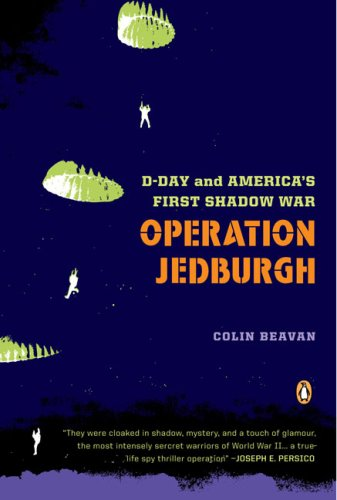 Operation Jedburgh D-Day and America's First Shadow War N/A edition cover