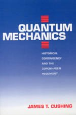 Quantum Mechanics Historical Contingency and the Copenhagen Hegemony  1994 9780226132020 Front Cover