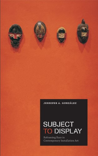 Subject to Display Reframing Race in Contemporary Installation Art  2011 edition cover